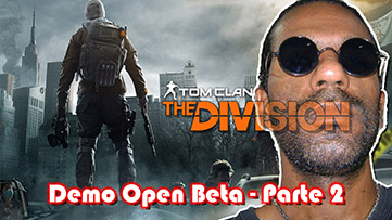 2ª parte do Gameplay do Open Beta Tom Clancy's The Division