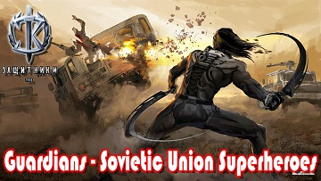 "TRAILER 2 DE ""GUARDIANS - SOVIETIC UNION SUPERHEROES"""