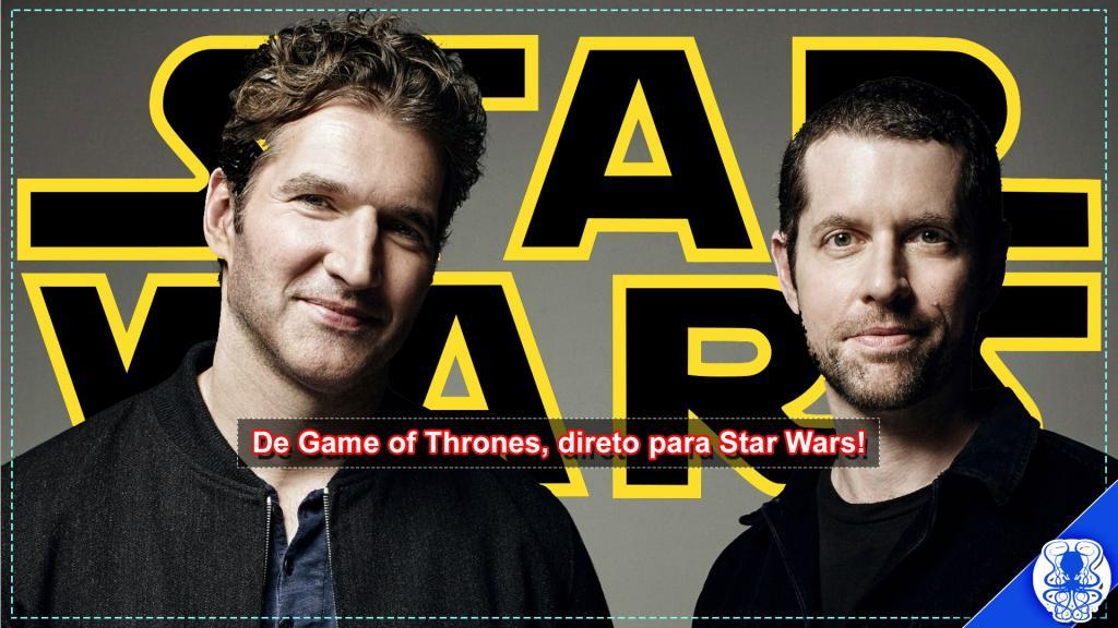 Criadores de Game of Thrones comandarão série de filmes de Star Wars