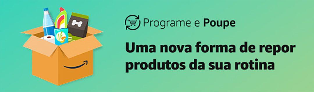 Programe e Poupe - Reabasteça sua despensa com a Amazon